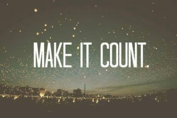 make it count; living consciously