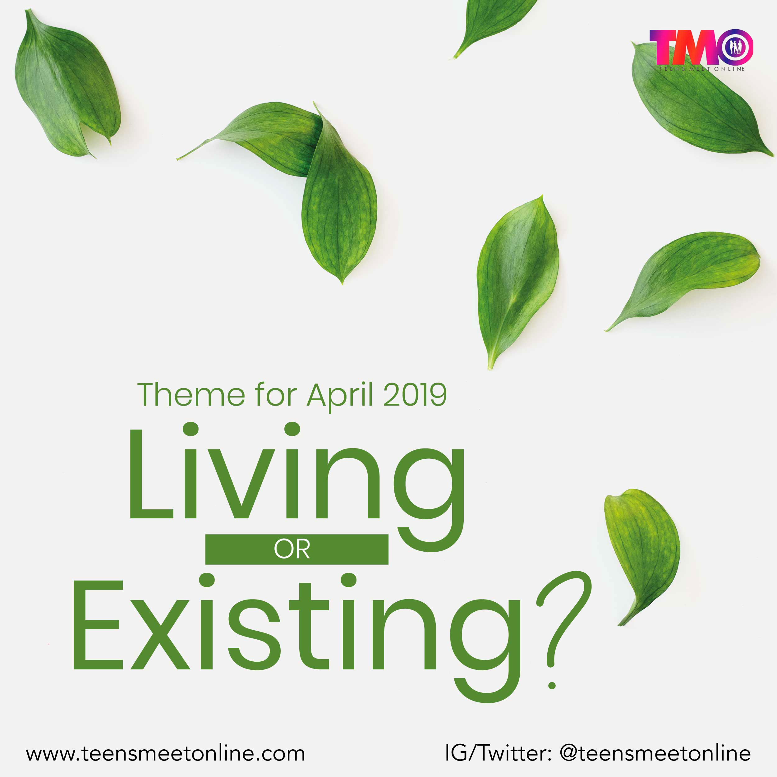 Theme for April: Living or Existing?