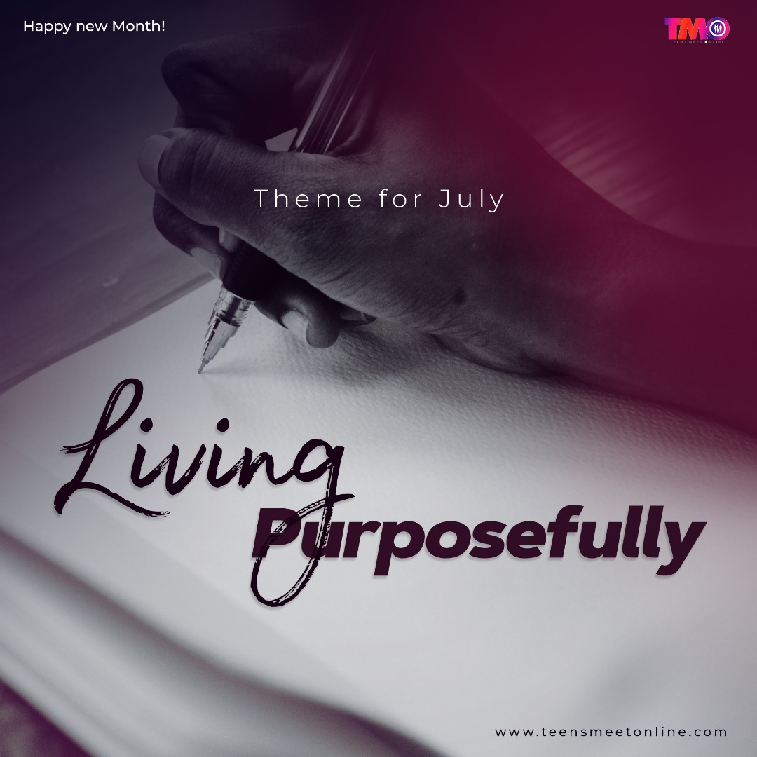 TMO theme of the month July Living Purposefully