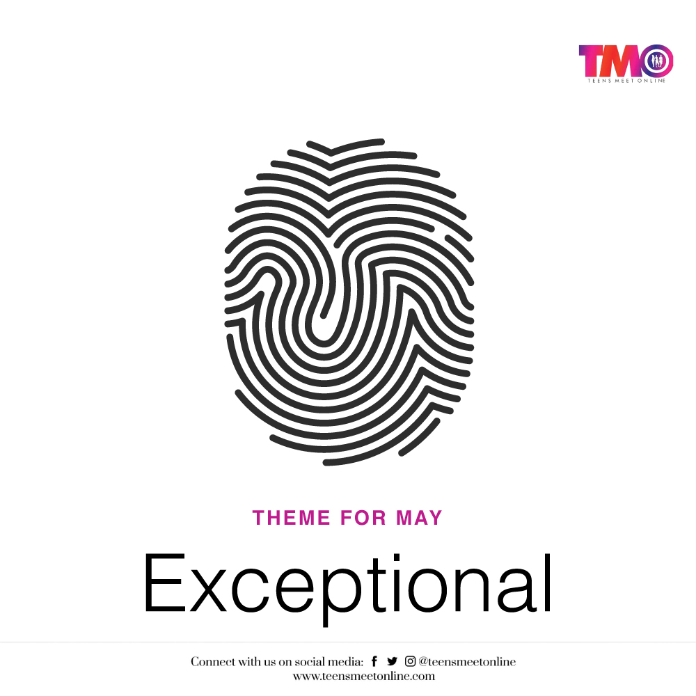 TMO Theme for May 2021: Exceptional